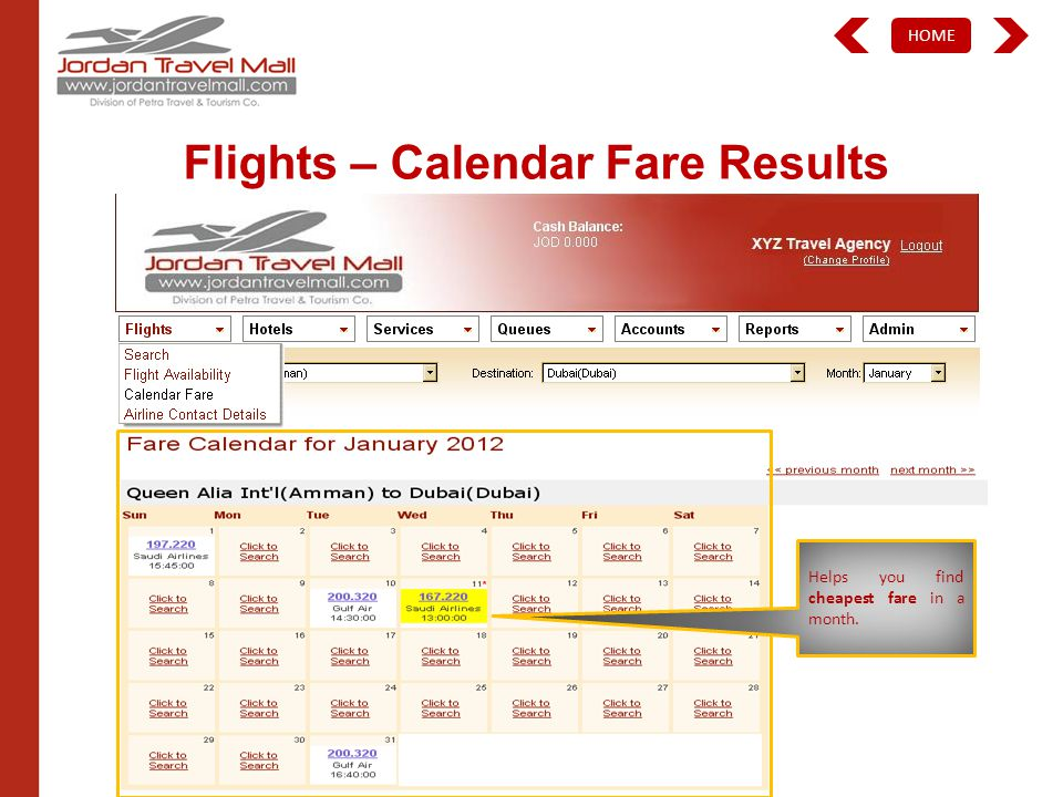 HOME Flights – Calendar Fare Results Helps you find cheapest fare in a month.