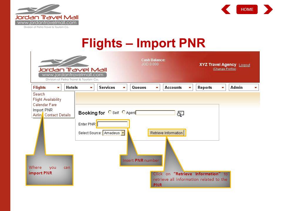 HOME Flights – Import PNR Where you can import PNR Insert PNR number Click on Retrieve Information to retrieve all information related to the PNR