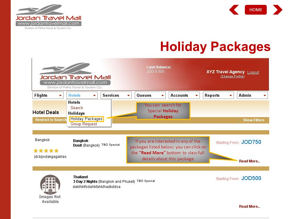 HOME Holiday Packages For Hotels search click on Search and then fill the required information below If you are interested in any of the packages listed below; you can click on the Read More bottom to view full details about this package You can search for Special Holiday Packages
