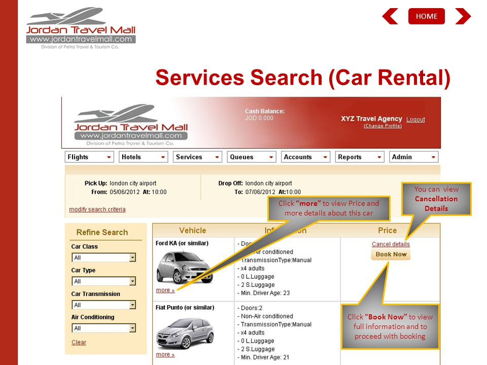 HOME Services Search (Car Rental) Click more to view Price and more details about this car Click Book Now to view full information and to proceed with booking You can view Cancellation Details