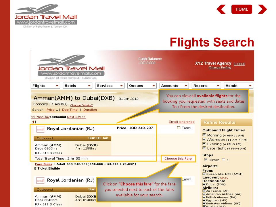 HOME Flights Search You can view all available flights for the booking you requested with seats and dates To / From the desired destination.