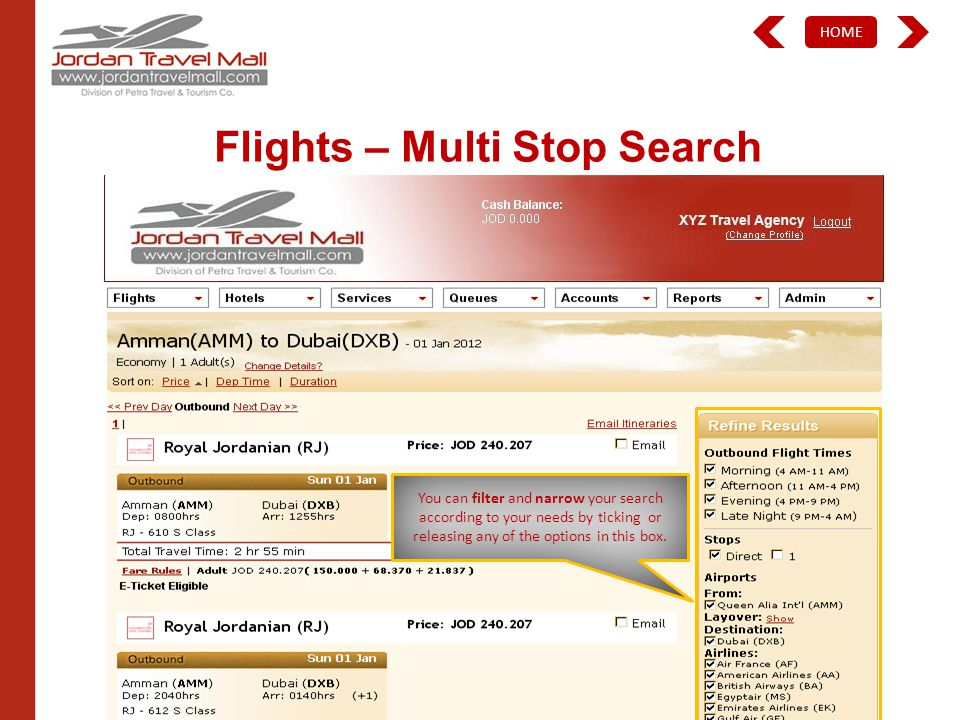 HOME Flights – Multi Stop Search You can filter and narrow your search according to your needs by ticking or releasing any of the options in this box.