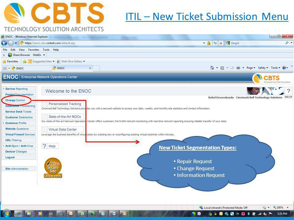 2 New Ticket Segmentation Types: Repair Request Change Request Information Request ITIL – New Ticket Submission Menu