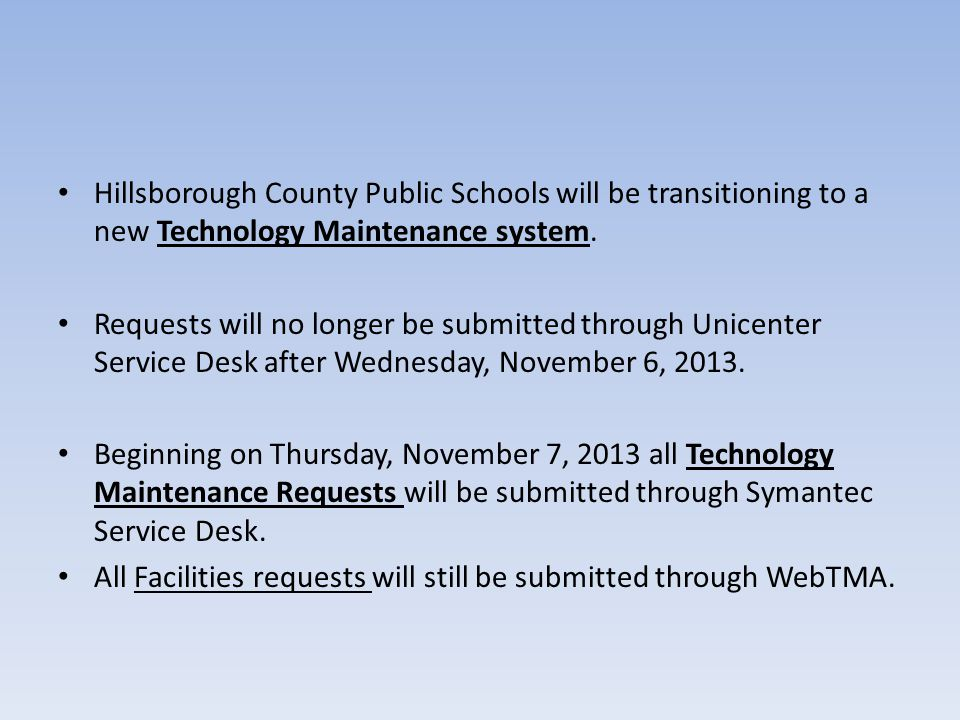 Hillsborough County Public Schools will be transitioning to a new Technology Maintenance system.