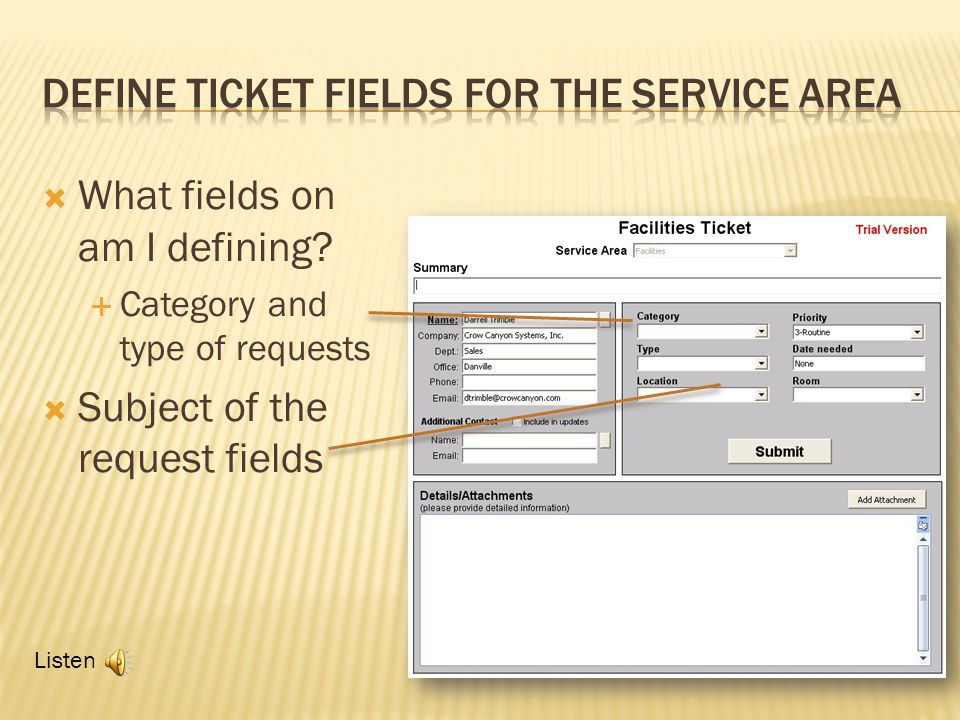 What fields on am I defining? Category and type of requests Subject of the request fields Listen