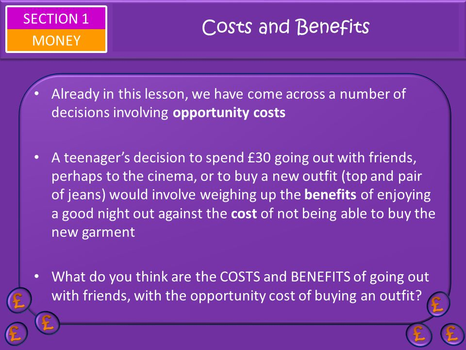 SECTION 1 MONEY Costs and Benefits of going out...