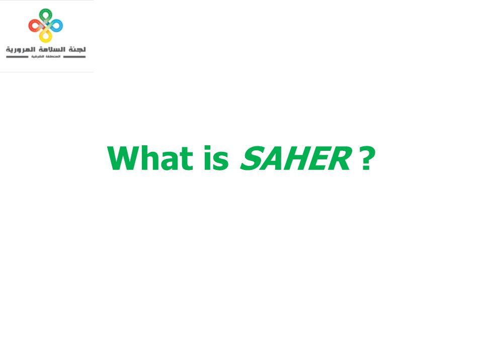 What is SAHER ?