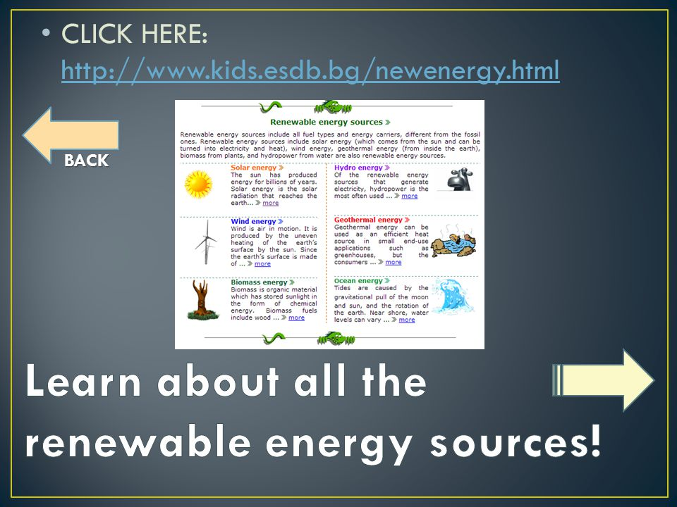 BACK CLICK HERE: http://www.kids.esdb.bg/newenergy.html http://www.kids.esdb.bg/newenergy.html