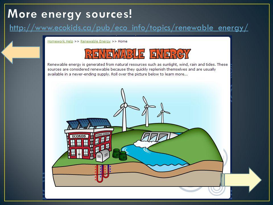 http://www.ecokids.ca/pub/eco_info/topics/renewable_energy/