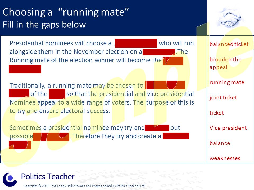 Copyright © 2013 Text Lesley Hall/Artwork and Images added by Politics Teacher Ltd What factors may be considered when choosing a running mate.