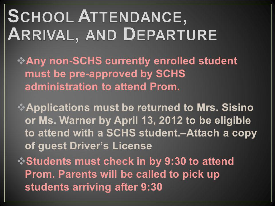 Any non-SCHS currently enrolled student must be pre-approved by SCHS administration to attend Prom.