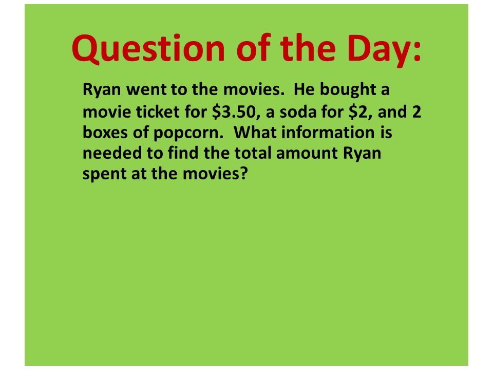 Question of the Day: Ryan went to the movies.
