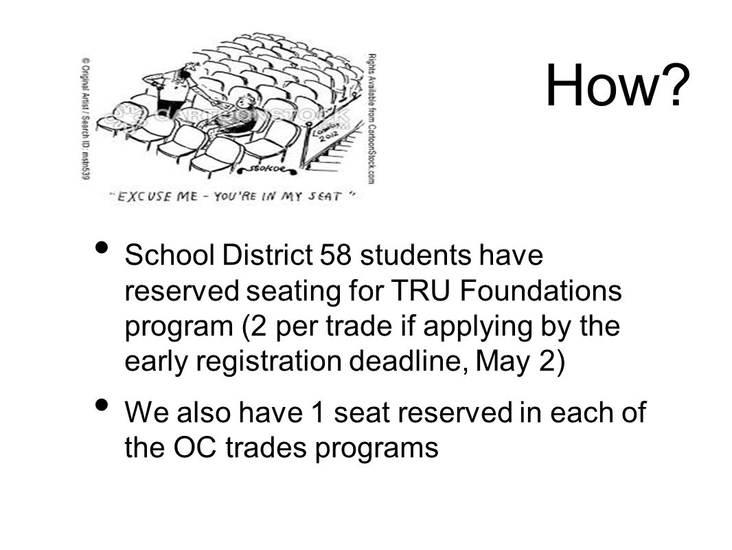 How? School District 58 students have reserved seating for TRU Foundations program (2 per trade if applying by the early registration deadline, May 2)