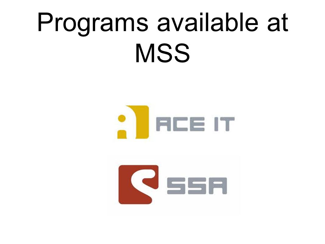 Programs available at MSS
