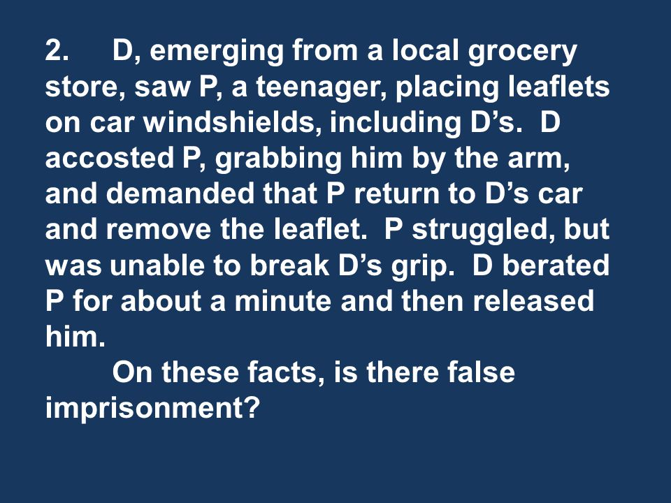 2.D, emerging from a local grocery store, saw P, a teenager, placing leaflets on car windshields, including Ds.