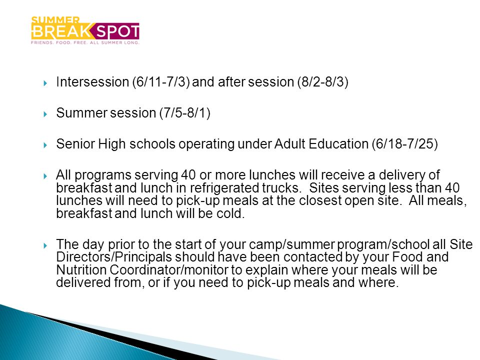 Intersession (6/11-7/3) and after session (8/2-8/3) Summer session (7/5-8/1) Senior High schools operating under Adult Education (6/18-7/25) All progr