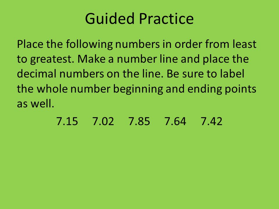 Guided Practice Place the following numbers in order from least to greatest.