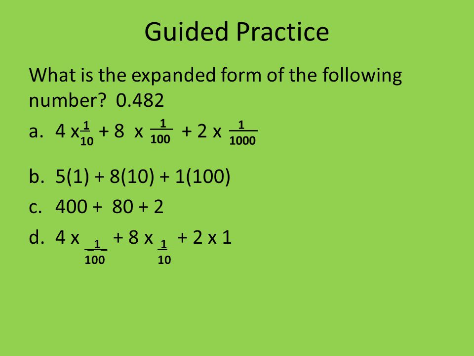 Guided Practice What is the expanded form of the following number.