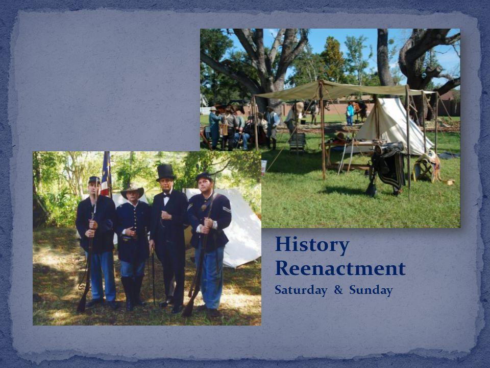 History Reenactment Saturday & Sunday