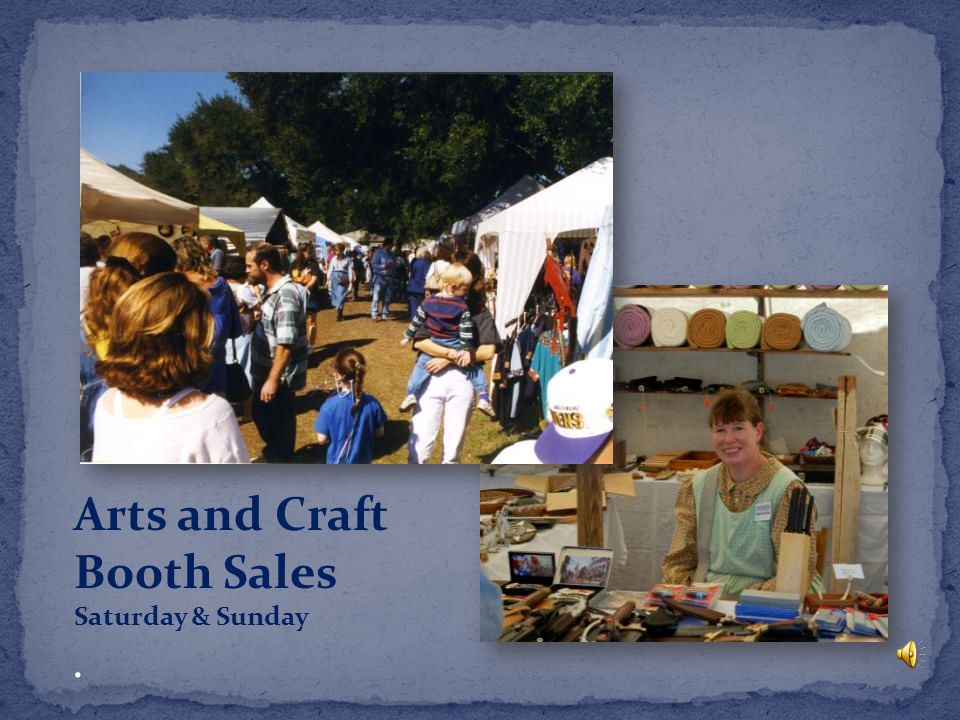 Arts and Craft Booth Sales Saturday & Sunday.