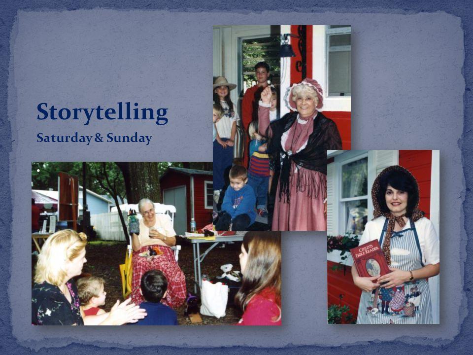 Storytelling Saturday & Sunday.