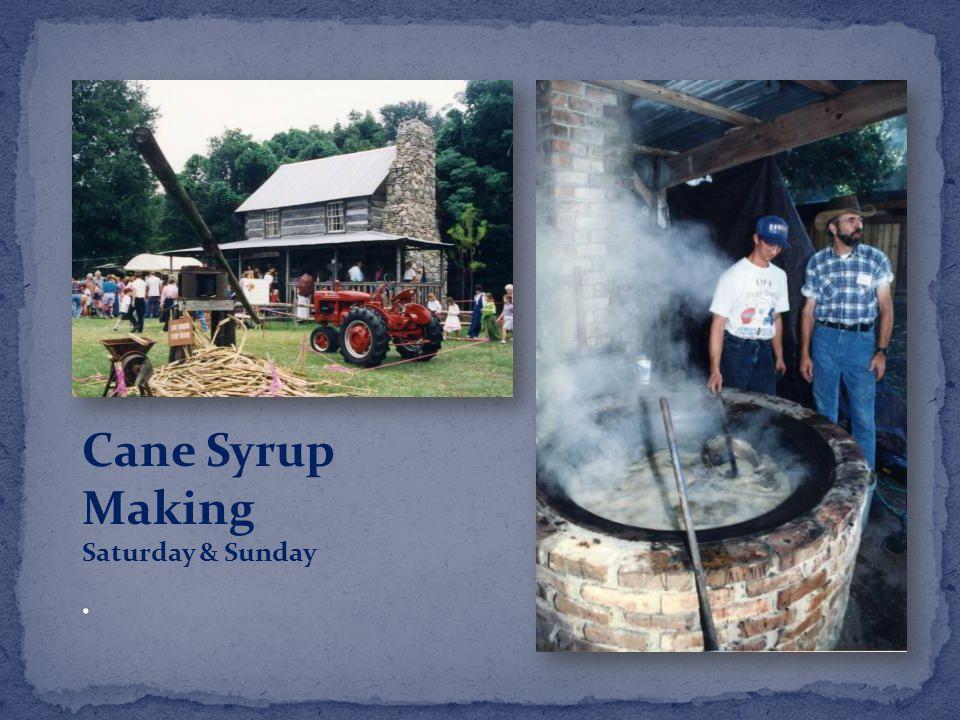 Cane Syrup Making Saturday & Sunday.
