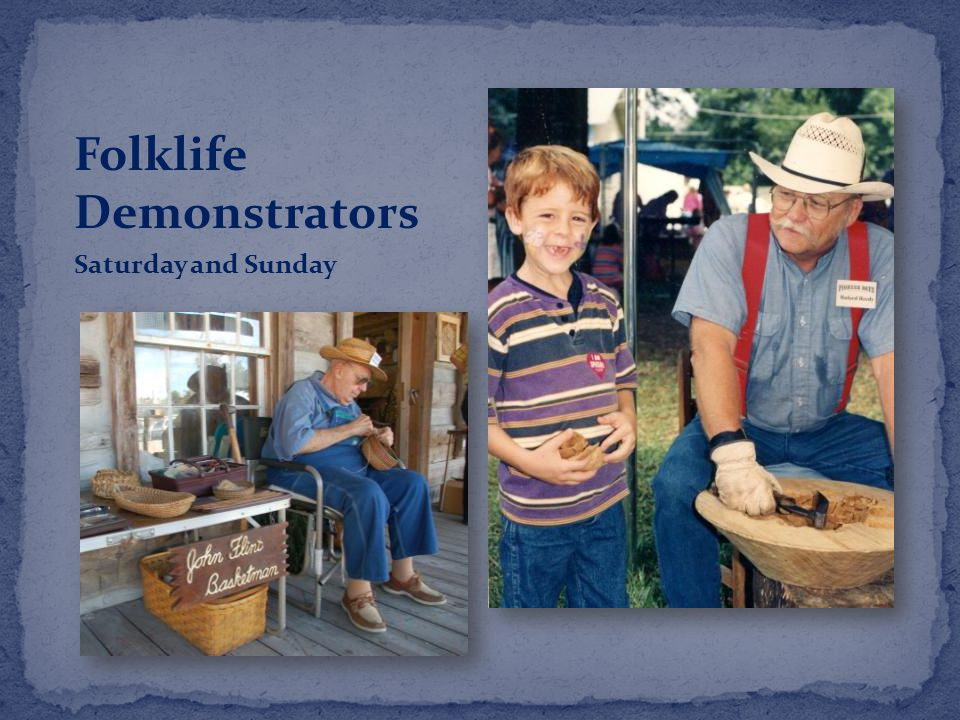 Folklife Demonstrators Saturday and Sunday