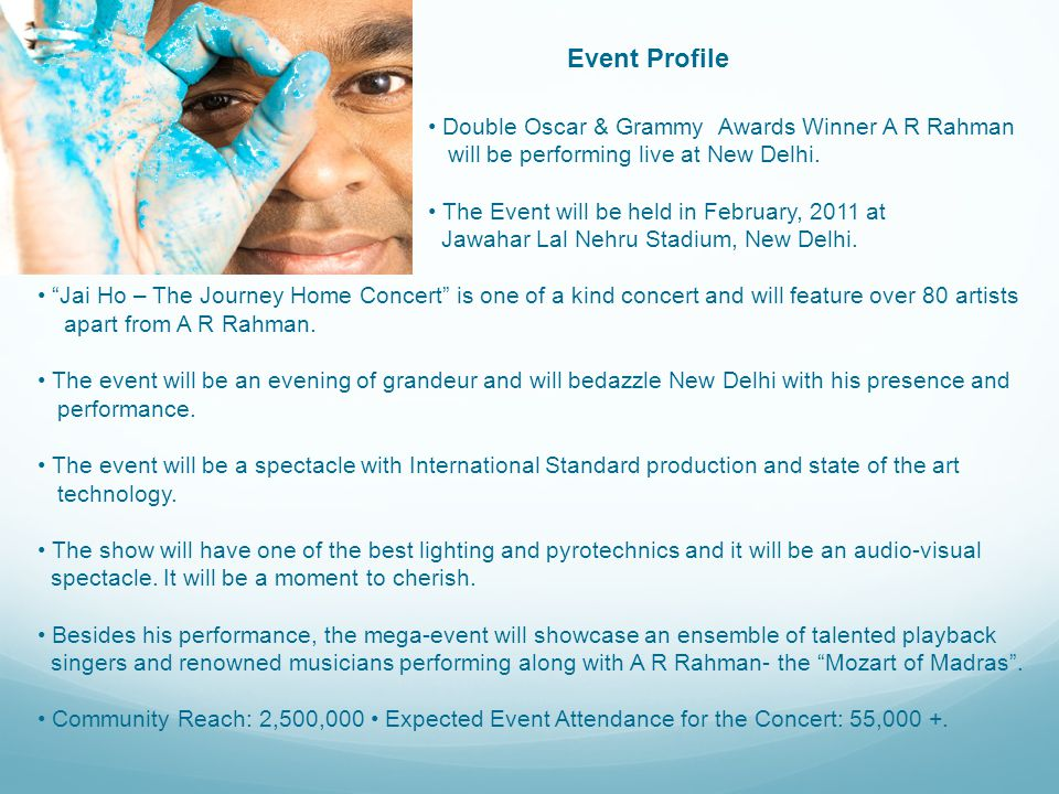 A R Rahman, Jai Ho – The Journey Home World Tour, 2011 is a fund raising concert being organized by: Green Institute for Research and Development (GIRD) GIRD stands committed to address the challenges and the concerns of Climate change and Global Warming.