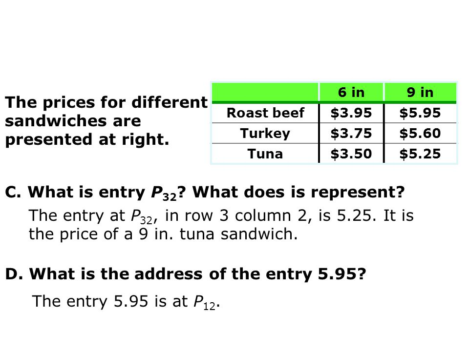 C. What is entry P 32 ? What does is represent? D. What is the address of the entry 5.95? The entry at P 32, in row 3 column 2, is 5.25. It is the pri