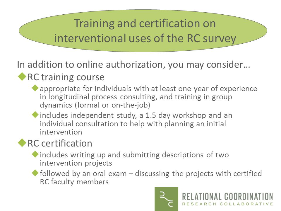 RC survey set up Three key decisions for RC survey set up: 1)What is the work process of interest.