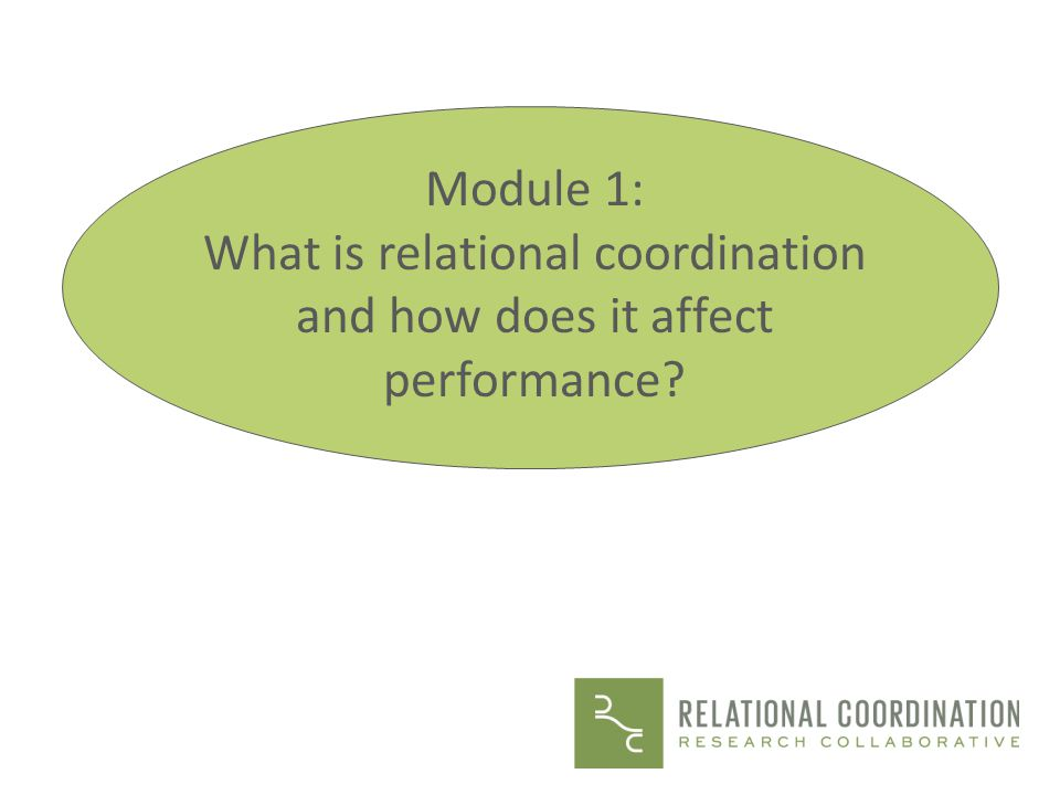 Relational coordination pushes out the quality/efficiency frontier to achieve better outcomes with less waste Quality Efficiency Relational coordination