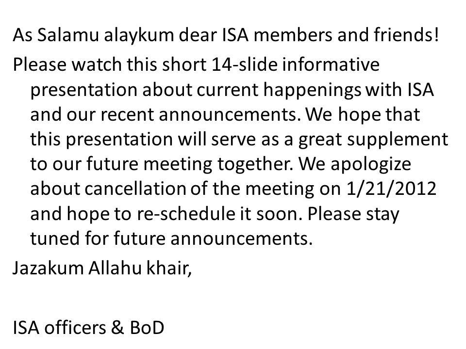 As Salamu alaykum dear ISA members and friends.