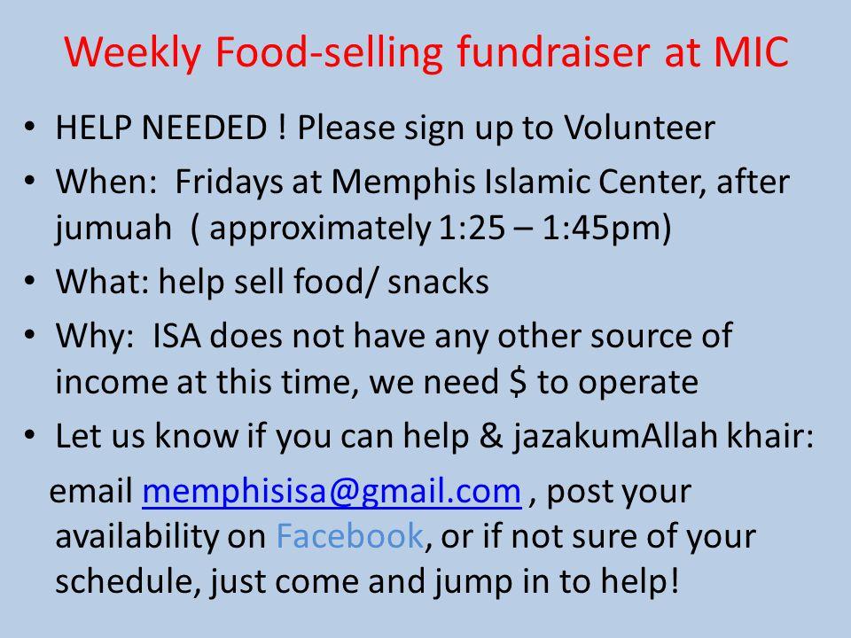 Weekly Food-selling fundraiser at MIC HELP NEEDED .
