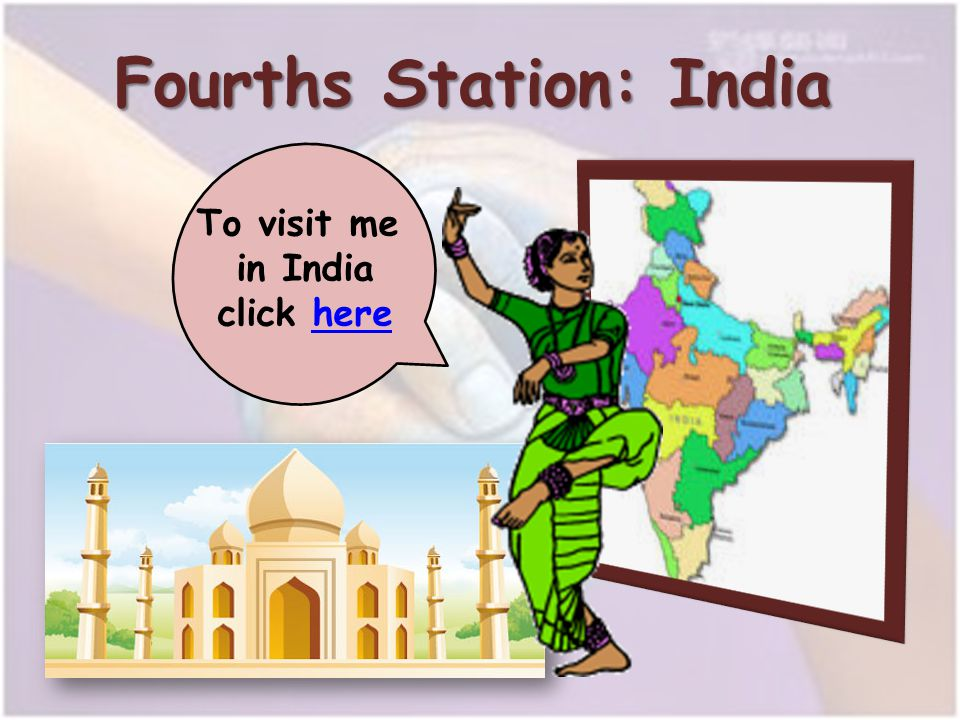 Fourths Station: India To visit me in India click herehere