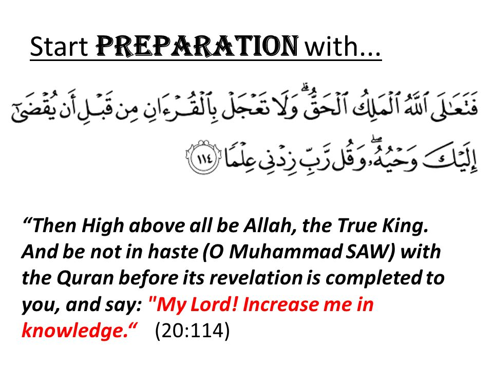Start PREPARATION with... Then High above all be Allah, the True King.