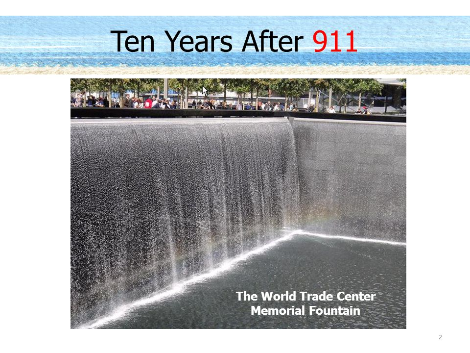Ten Years After 911 2 The World Trade Center Memorial Fountain