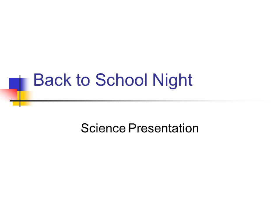 Back to School Night Science Presentation