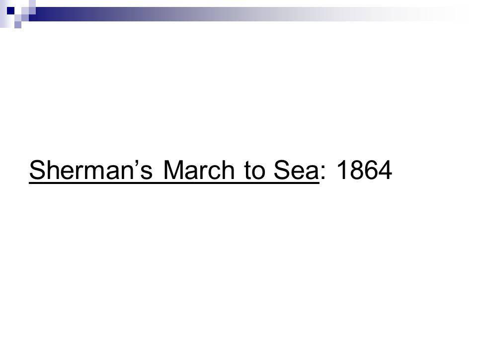 Shermans March to Sea: 1864
