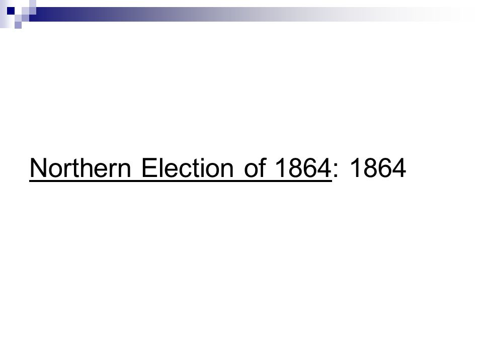 Northern Election of 1864: 1864