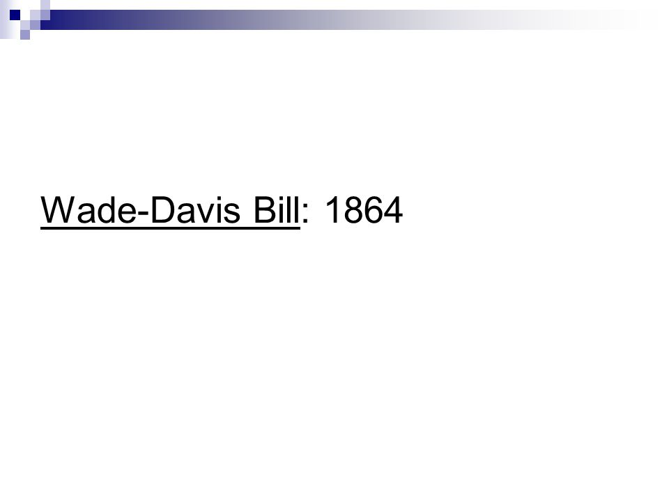 Wade-Davis Bill: 1864