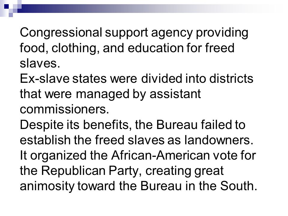 Congressional support agency providing food, clothing, and education for freed slaves.