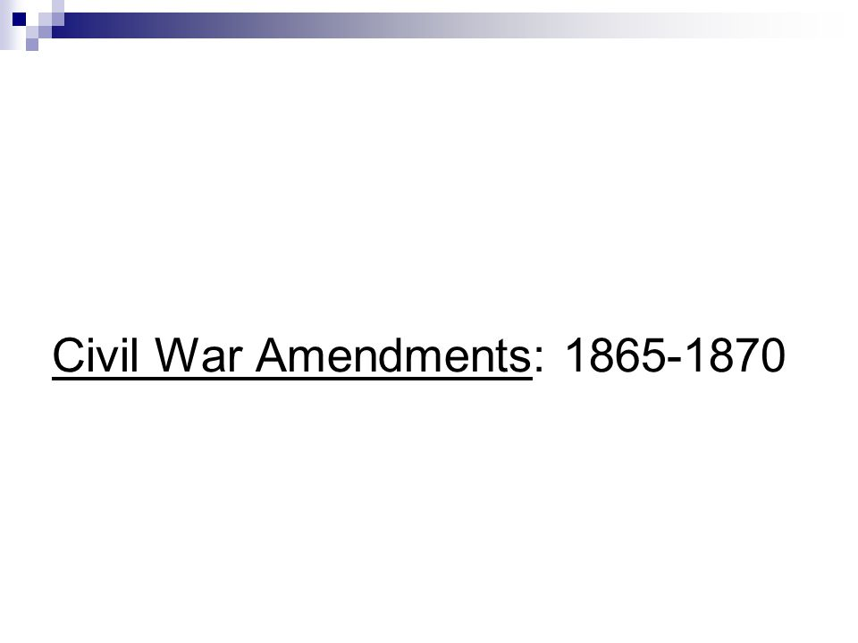 Civil War Amendments: