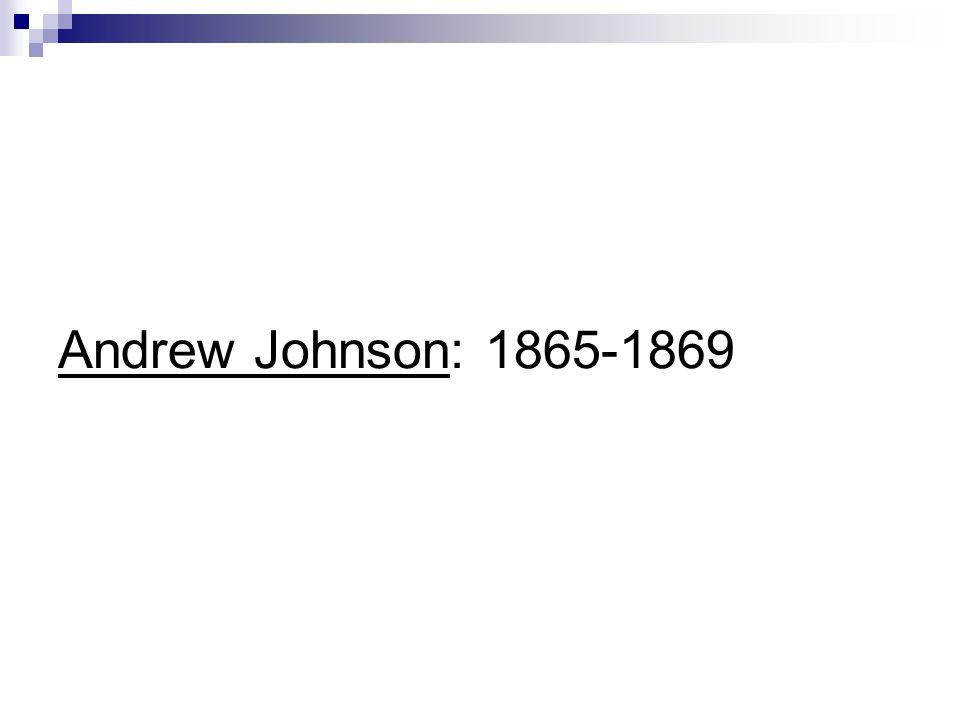 Andrew Johnson: 1865-1869