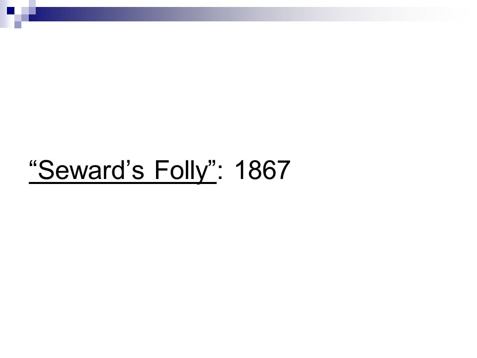 Sewards Folly: 1867