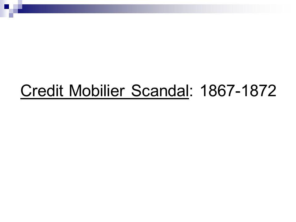 Credit Mobilier Scandal: 1867-1872
