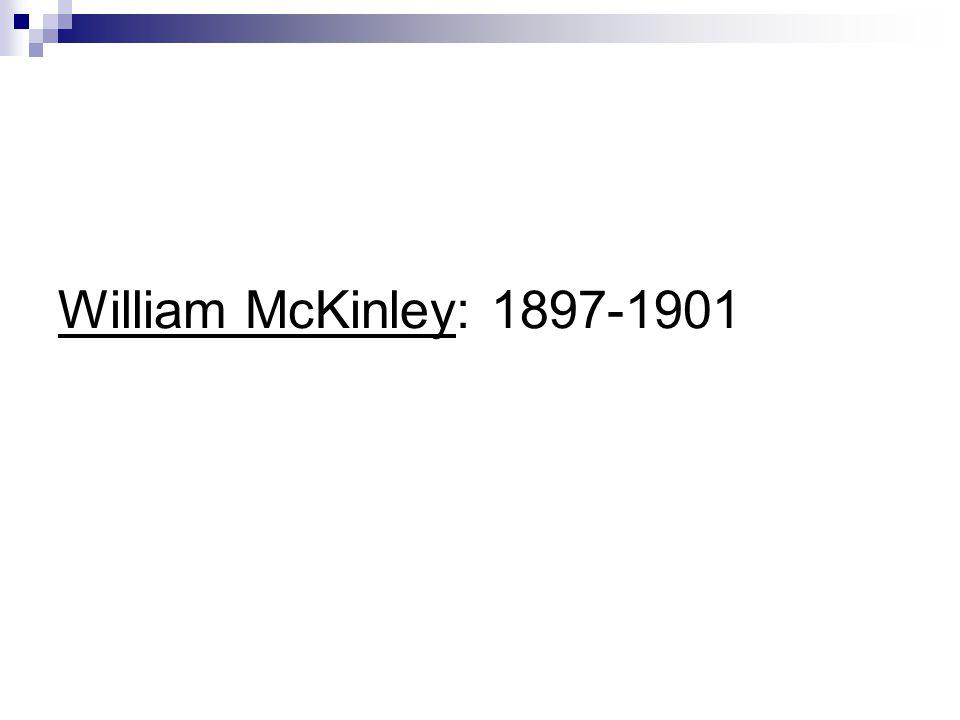William McKinley: 1897-1901