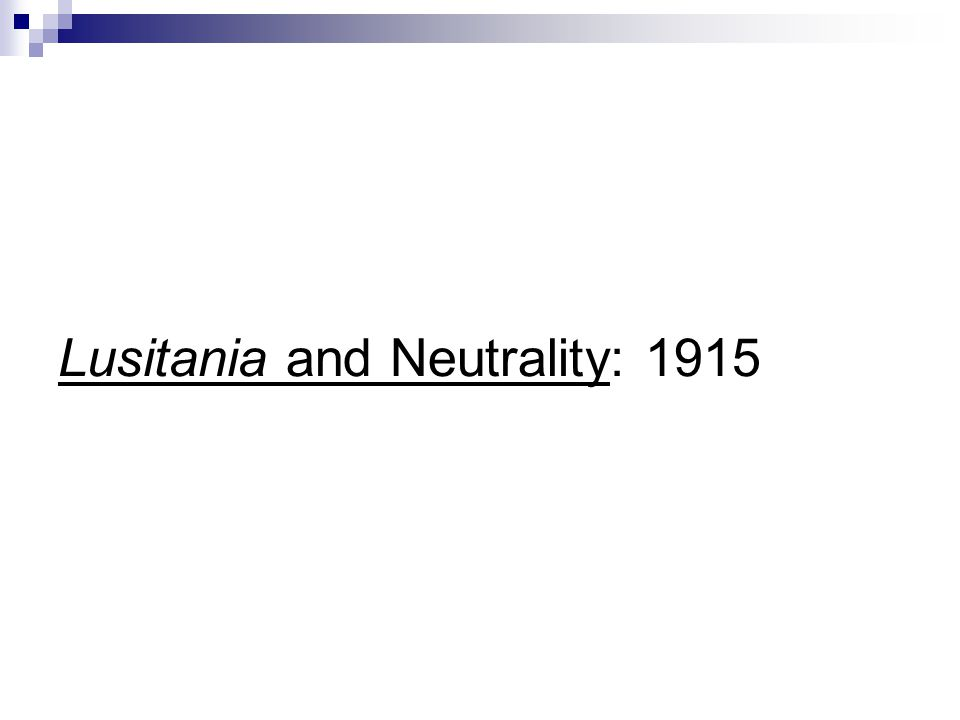 Lusitania and Neutrality: 1915