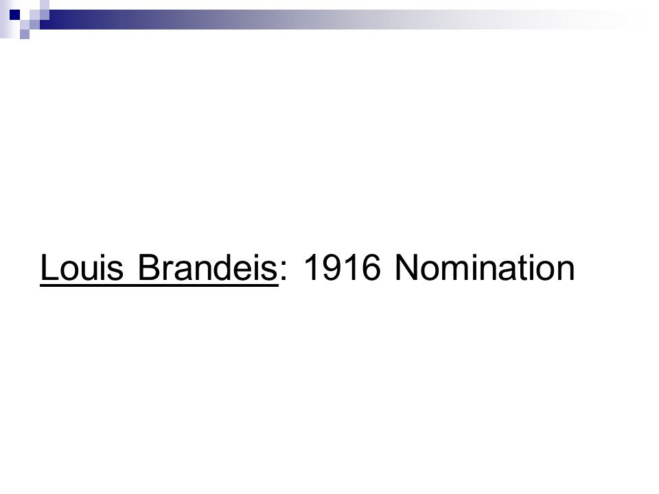 Louis Brandeis: 1916 Nomination