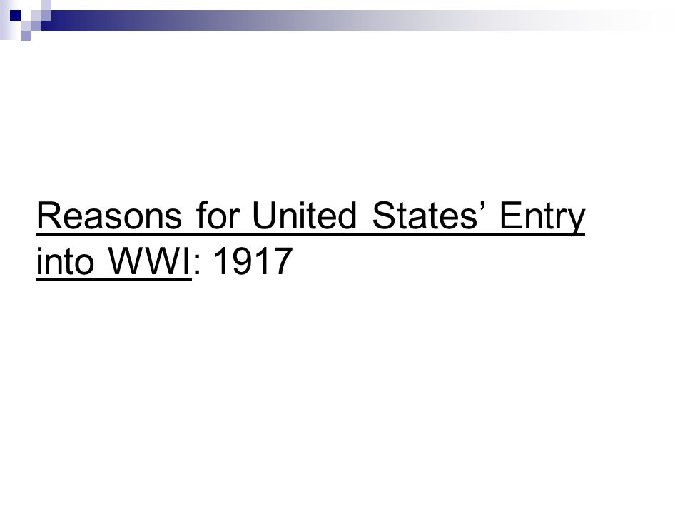 Reasons for United States Entry into WWI: 1917