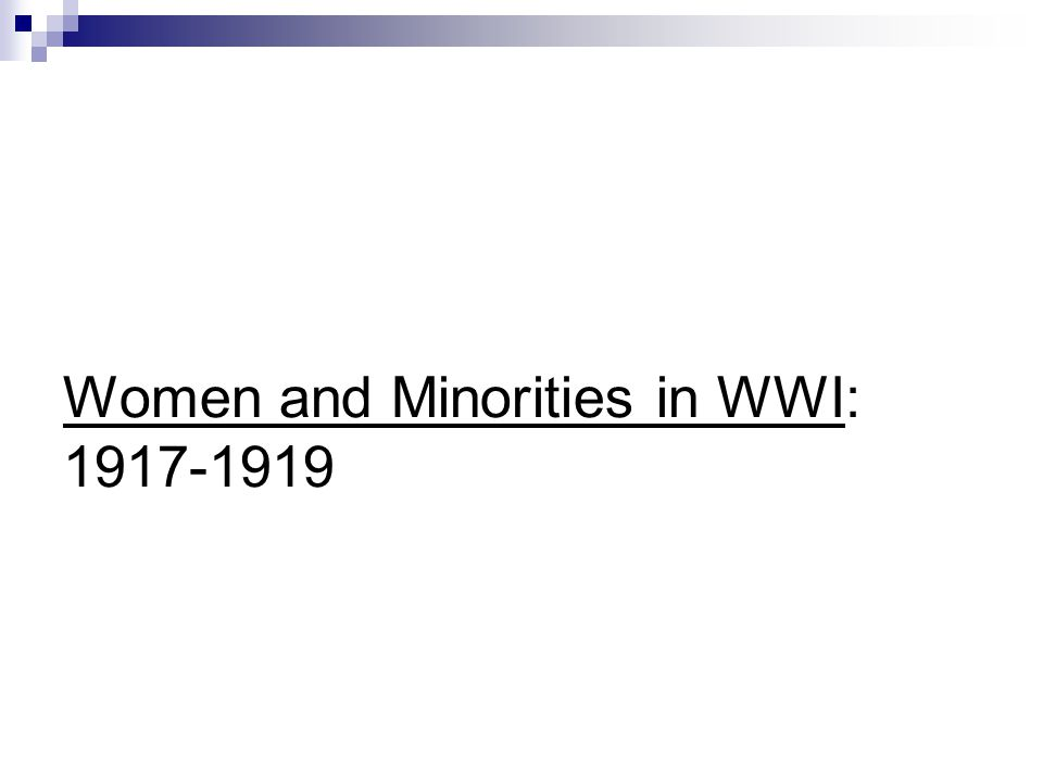 Women and Minorities in WWI: